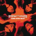 Thee Hypnotics - Come Down Heavy (Cherry Red 2010)